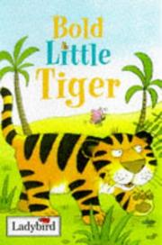 Cover of: Bold Little Tiger (Little Animal Stories)