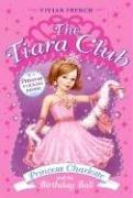 Cover of: The Tiara Club 1: Princess Charlotte and the Birthday Ball (The Tiara Club)
