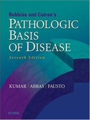 Cover of: Robbins & Cotran Pathologic Basis of Disease, Seventh Edition | Vinay Kumar, Nelso Fausto, Abul Abbas