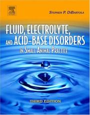Fluid, Electrolyte and Acid-Base Disorders in Small Animal Practice by Stephen P. DiBartola
