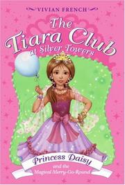 Cover of: The Tiara Club at Silver Towers 9: Princess Daisy and the Magical Merry-Go-Roun (The Tiara Club)