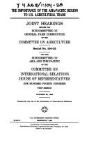 Cover of: importance of the Asia-Pacific region to U.S. agricultural trade | United States. Congress. House. Committee on Agriculture. Subcommittee on General Farm Commodities.