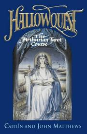 Cover of: Hallowquest: The Arthurian Tarot Course | Caitlin Matthews
