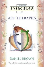 Cover of: Principles of Art Therapies (Thorsons Principles) | Daniel Brown