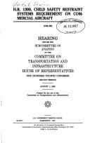 Cover of: H.R. 1309, child safety restraint systems requirement on commercial aircraft: hearing before the Subcommittee on Aviation of the Committee on Transportation and Infrastructure, House of Representatives, One Hundred Fourth Congress, second session, August 1, 1996.