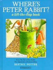 Cover of: Where's Peter Rabbit?: a lift-the-flap book
