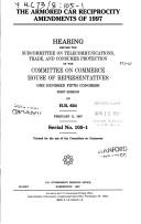 Cover of: Armored Car Reciprocity Amendments of 1997 | United States. Congress. House. Committee on Commerce. Subcommittee on Telecommunications, Trade, and Consumer Protection.
