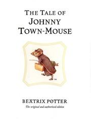 Cover of: The Tale of Johnny Town-mouse (The World of Beatrix Potter) | Jean Little