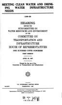 Cover of: Meeting clean water and drinking water infrastructure needs | United States. Congress. House. Committee on Transportation and Infrastructure. Subcommittee on Water Resources and Environment