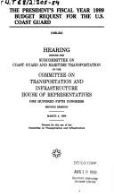 Cover of: The President's fiscal year 1999 budget request for the U.S. Coast Guard: hearing before the Subcommittee on Coast Guard and Maritime Transportation of the Committee on Transportation and Infrastructure, House of Representatives, One Hundred Fifth Congress, second session, March 4, 1998.
