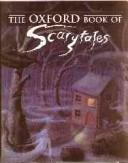 Cover of: The Oxford book of scary tales |