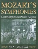 Cover of: Mozart's symphonies: context, performance practice, reception