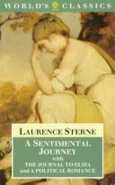 Cover of: A Sentimental Journey with The Journal to Eliza and A Political Romance (World's Classics)