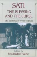 Cover of: Sati, the Blessing and the Curse | John Stratton Hawley