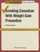Cover of: Smoking Cessation with Weight Gain Control | Bonnie Spring