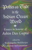 Cover of: Politics and trade in the Indian Ocean world |