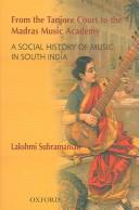 Cover of: From the Tanjore Court to the Madras Music Academy: A Social History of Music in South India
