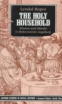 The holy household by Lyndal Roper