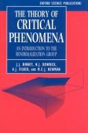 Cover of: The Theory of Critical Phenomena | J. J. Binney