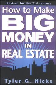 Cover of: How To Make Big Money In Real Estate, Revised | Tyler Hicks