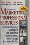 Cover of: Marketing professional services: forward-thinking strategies for boosting your business, your image, and your profits