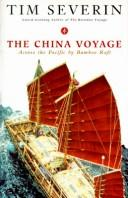 Cover of: The China voyage | Timothy Severin