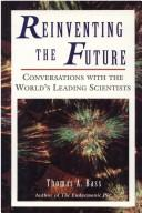 Cover of: Reinventing the future | Thomas A. Bass