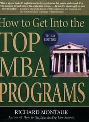 Cover of: How to get into the top MBA programs | Richard Montauk