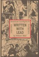 Cover of: Written with lead | Weir, William