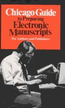 Cover of: Chicago Guide to Preparing Electronic Manuscripts (Chicago Guides to Writing, Editing, and Publishing)