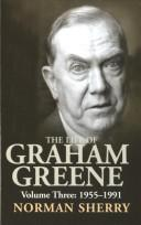 Cover of: THE LIFE OF GRAHAM GREENE | Norman Sherry