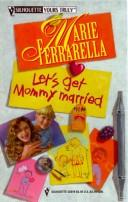 Cover of: Let'S Get Mommy Married (Yours Truly)