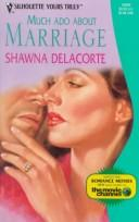 Cover of: Much Ado About Marriage (Yours Truly) | Shawna Delacorte