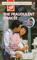 Cover of: The Fraudulent Fiancee: 9 Months Later (Harlequin Superromance No. 751)