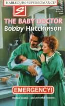 Cover of: The Baby Doctor | Bobby Hutchinson