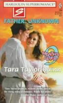 Cover of: Father: Unknown: 9 Months Later (Harlequin Superromance No. 784)