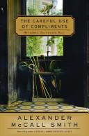Cover of: The Careful Use of Compliments | Alexander McCall Smith