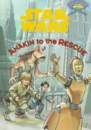 Cover of: Anakin to the Rescue (Step Into Reading. Step 2 Book.)