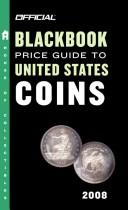 Cover of: The Official Blackbook Price Guide to US Coins 2008, 46th Edition (Official Blackbook Price Guide to United States Coins)