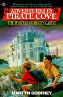 Cover of: The Mystery of Hole's Castle (Adventures in Pirate Cove) | Martyn Godfrey