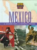 Cover of: Mexico--A Golden Past, a Hopeful Future (Discovering Our Heritage)
