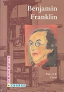 Cover of: Benjamin Franklin (Pioneers in Change (Trade))