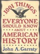 1,001 things everyone should know about American history / John A. Garraty