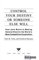 Cover of: Control Your Own Destiny or Someone Else Will