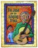 Cover of: Tio Jose and the Singing Trees