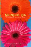 Cover of: Shining On: 11 Star Authors' Illuminating Stories