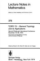Cover of: TOPO 72 - general topology and its applications. | Pittsburgh International Conference on General Topology and its Applications 1972.