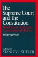 Cover of: The Supreme Court and the Constitution | Stanley I. Kutler