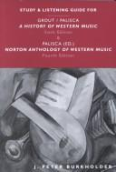 Cover of: Study and Listening Guide for a History of Western Music (6th): And Norton Anthology of Western Music (4th)