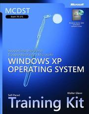 Cover of: MCDST Self-Paced Training Kit (Exam 70-271): Supporting Users and Troubleshooting a Microsoft  Windows  XP Operating System (Pro - Certification) | Walter Glenn